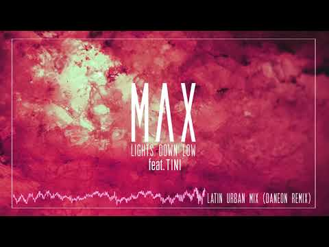Video MAX - Lights Down Low feat. TINI & Daneon (Latin Urban Mix) download in MP3, 3GP, MP4, WEBM, AVI, FLV January 2017