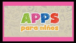 Mis Apps favoritas para niños