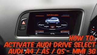 How To: Activate Audi Drive Select On MMI 3G - A4, A5 & Q5
