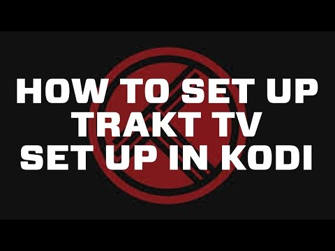 HOW TO SET UP TRAKT IN KODI
