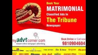 Tribune-Chandigarh Newspaper: If you want to book your matrimonial ads for wanted bride / groom in leading newspaper?