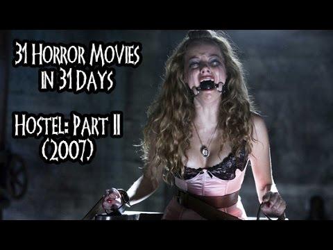 31 Horror Movies in 31 Days: HOSTEL PART II (2007)