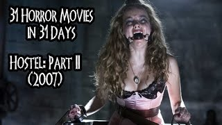 Nonton 31 Horror Movies In 31 Days  Hostel Part Ii  2007  Film Subtitle Indonesia Streaming Movie Download