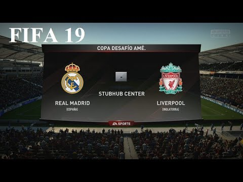 FIFA 19 - Modo Carrera - Real Madrid Vs. Liverpool @ Stubhub Center