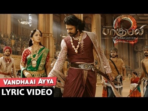 Vandhaai Ayya Lyrical Video Song | Baahubali 2 Tamil | Prabhas,Anushka Shetty,Rana,Tamannaah