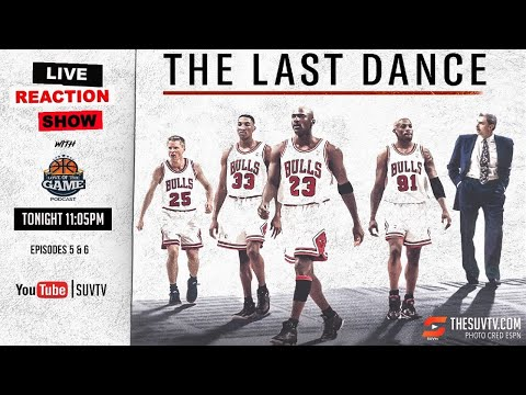 The Last Dance DOCUMENTARY (Episodes 5 & 6) - LIVE Reaction Show with Love of the Game Podcast