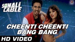 Nonton Cheenti Cheenti Bang Bang Official Video   Sonali Cable   Raghav  Ali Fazal   Rhea Chakraborty   Hd Film Subtitle Indonesia Streaming Movie Download