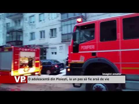 O adolescentă din Ploiești, la un pas să fie arsă de vie