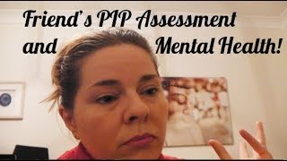 Friends PIP Assessment and Mental Health