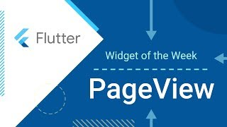 PageView - Flutter Widget of the Week