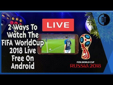 Watch FIFA WorldCup 2018 Live For Free On Any Android Device.Two Solutions To My Last Video.