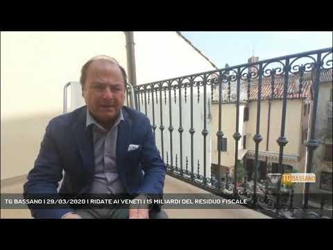 TG BASSANO | 29/03/2020 | RIDATE AI VENETI I 15 MILIARDI DEL RESIDUO FISCALE