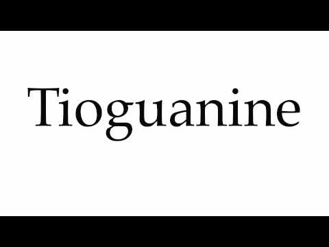 How to Pronounce Tioguanine