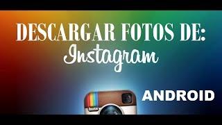 Guardo Spain  city photos : Descargar FOTOS de INSTAGRAM con ANDROID GRATIS // iDroid SPAIN.