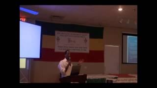 11th Annual AG - Part IV -Gitim, Sibket By Abba G/Selassie, Dn. Tariku Demas, Dn Yeneneh Tefera