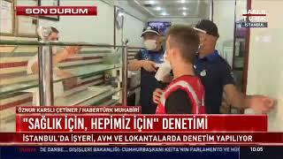 Gaziosmanpaşa'da Koronavirüs Denetimleri - Habertürk