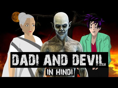 DADI and DEVIL- part 1: Best Horror Story in Hindi