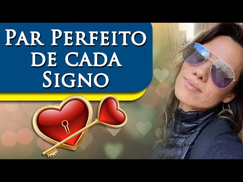 PAR PERFEITO DE CADA SIGNO - POR PAULA PIRES