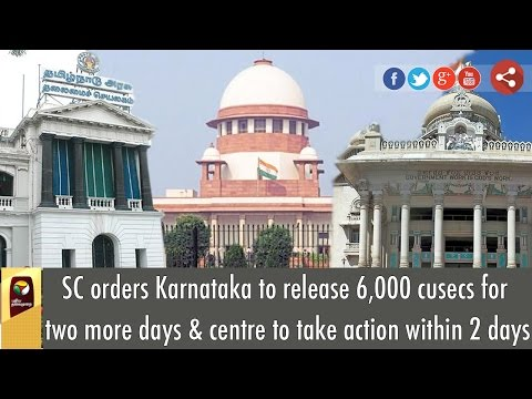 SC-orders-Karnataka-to-release-6-000-cusecs-for-two-more-days-centre-to-take-action-within-2-days