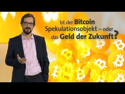 Bitcoin - Spekulationsobjekt oder Zukunftswährung?