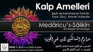 Kalp Amelleri Medâricu's-Sâlikîn 007 Allah'a ve Allah'ın İpine Yapışmak; Beşeri Kanunlar (Muhammed et-Tahhân)