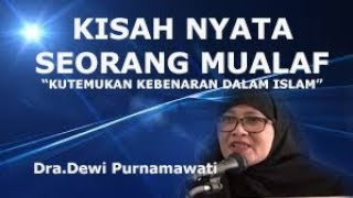 Download Video DAHSYAT...! Kisah Nyata Seorang Mualaf   Dra.Dewi Purnamawati MP3 3GP MP4