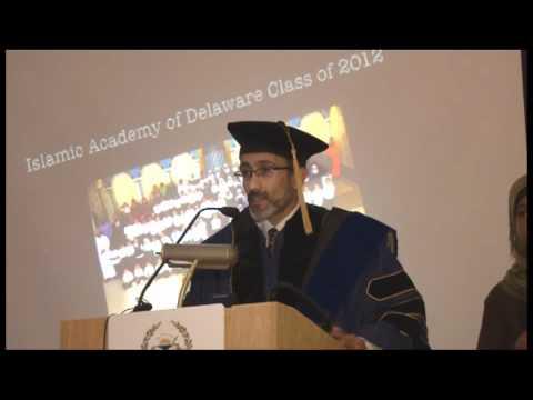 Islamic Academy of Delaware (IAD) Graduation Ceremony Part 3: Dr. Ahmed Sharkawy (IAD Chairman)