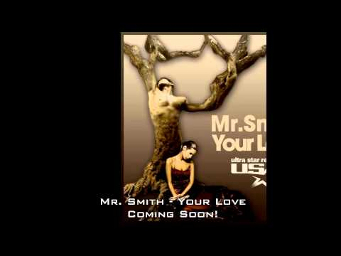 Mr.Smith - Your Love (Radio edit preview)