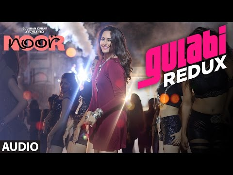 Gulabi Redux Full Audio Song | Noor | Sonakshi Sin