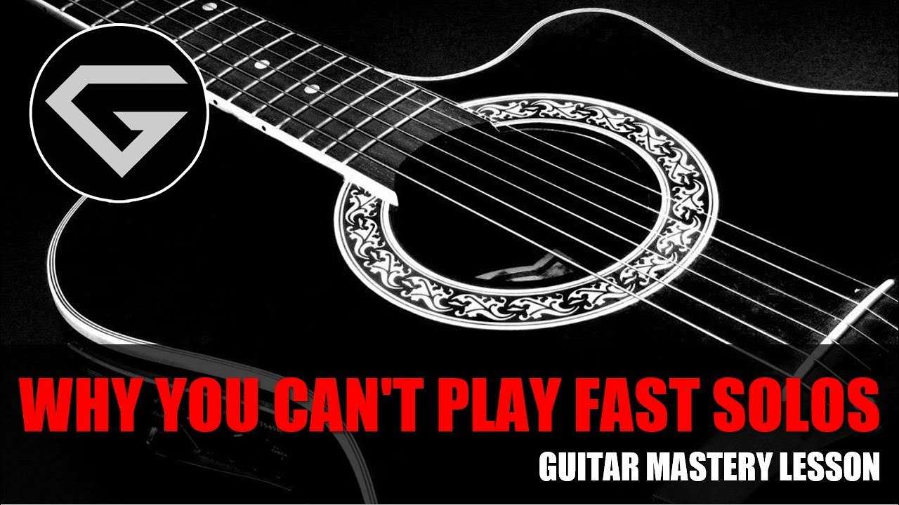 Why you can't play fast solos – Guitar mastery lesson