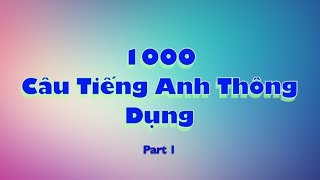 1000 Câu Tiếng Anh Mỹ Thông Dụng Hằng Ngày - Phần 1