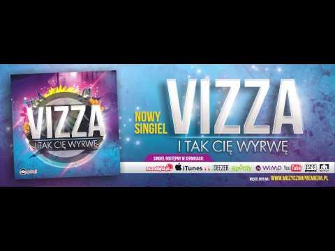 Vizza - I tak Cię wyrwę