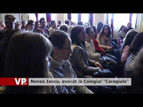 """Nenea Iancu, evocat la Colegiul """"Caragiale"""""""