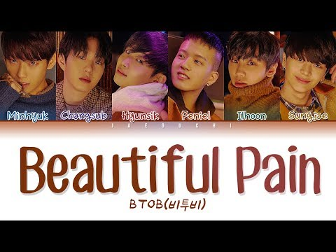 BTOB(비투비) - 'Beautiful Pain(아름답고도 아프구나)' LYRICS (Color Coded Eng/Rom/Han/가사)