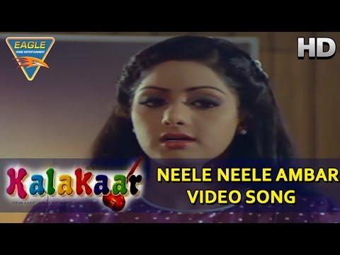 Kalakaar Movie || Neele Neele Ambar Video Song || Kunal Goswami, Sridevi, || Eagle