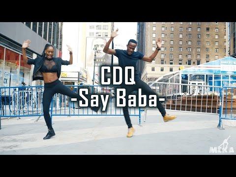 CDQ - Say Baba   Meka Oku & Nelly Danca
