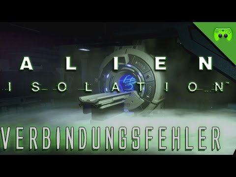 ALIEN ISOLATION # 28 - Verbindungsfehler «» Let's Play Alien Isolation PC | Full HD