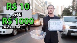 10 ATÉ 1000 REAIS! Fazendo dinheiro na rua - Dia 5 FINAL