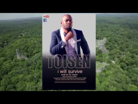 Best Zimbabwean Gospel Toisen- I Will Survive(official Audio Prod By Sir Israel Yoyolane)