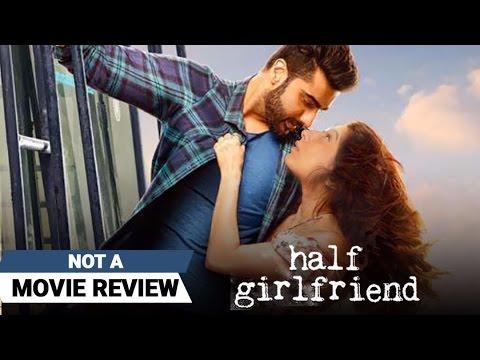 Half Girlfriend | Not A Movie Review | Sucharita Tyagi