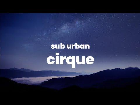 Sub Urban-Cirque (Lyrics)