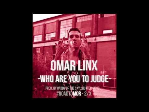 Omar LinX - Who are You To Judge