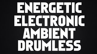 Energetic Electronic Ambient Drumless Backing Track