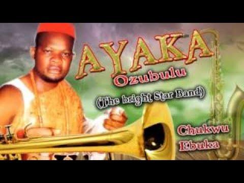 Chukwu Ebuka Ayaka Ozubulu Nigerian Highlife Music