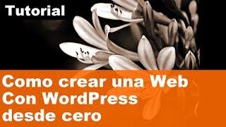 Como Crear Una Web Con WordPress Desde Cero. Vídeo 2013