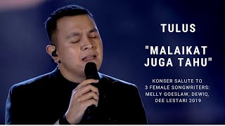Video Tulus - Malaikat Juga Tahu (Konser Salute Erwin Gutawa to 3 Female Songwriters) MP3, 3GP, MP4, WEBM, AVI, FLV Juni 2019