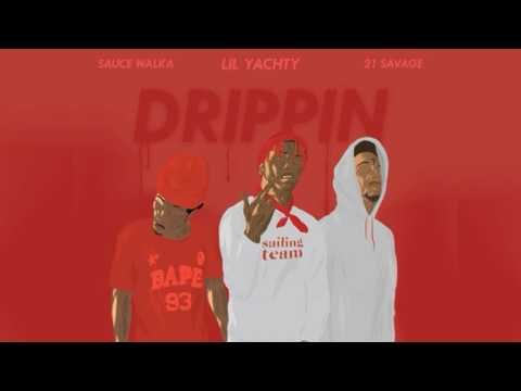 Lil Yachty feat. 21 Savage & Sauce Walka - Drippin [Prod. By Dolan Beatz]