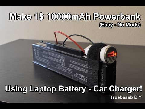 Make 10000mah Powerbank for 1$ with Laptop Battery and Car Charger