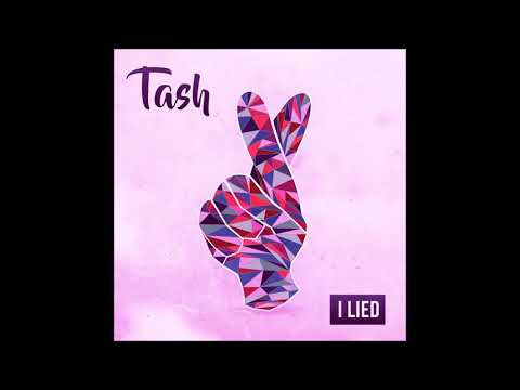 "Tash - ""I Lied"" OFFICIAL VERSION"