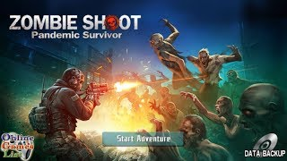 Zombie Shoot: Pandemic Survivor Android Gameplay HD